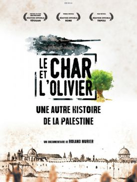 Le Char et l'olivier, une autre histoire de la Palestine